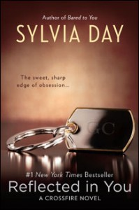 Reflected in You - A Crossfire Novel by Sylvia Day http://twoclassychics.com