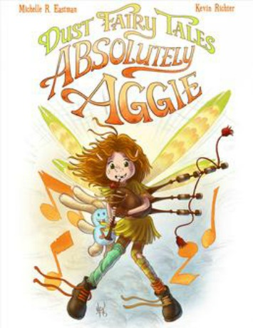 Dust Fairy Tales: Absolutely Aggie Children's Book