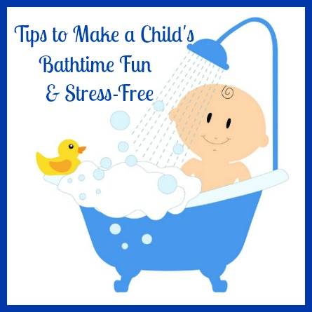 Tips to Make Your Child's Bathtime Fun and Stress-Free