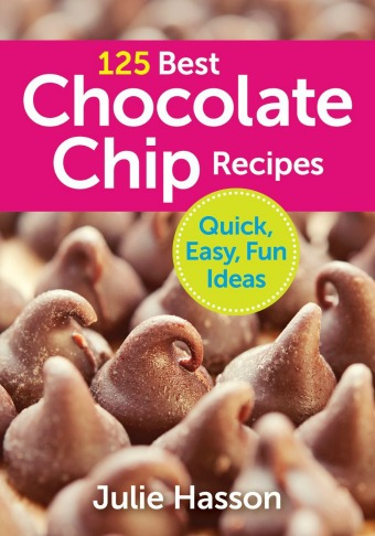 125 Best Chocolate Chip Recipes Cookbook