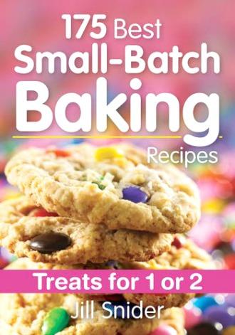 175 Best Small-Batch Baking Recipes