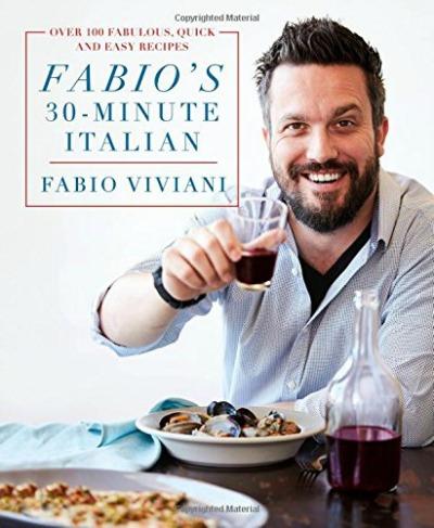 Fabio's 30-Minute Italian Cookbook by Fabio Viviani