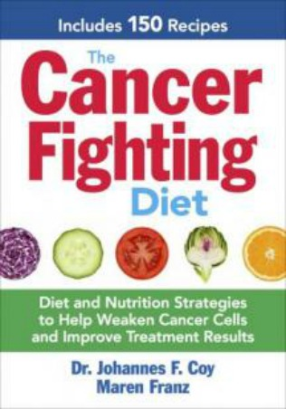 The Cancer Fighting Diet Book with 150 Recipes