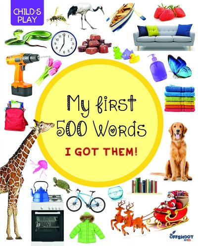 Child's Play - My First 500 Words Book by Offshoot Kids