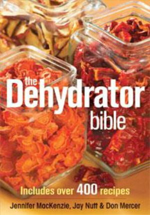 Learn to Preserve Food with The Dehydrator Bible