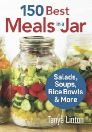 150 Best Meals in a Jar Cookbook by Tanya Linton