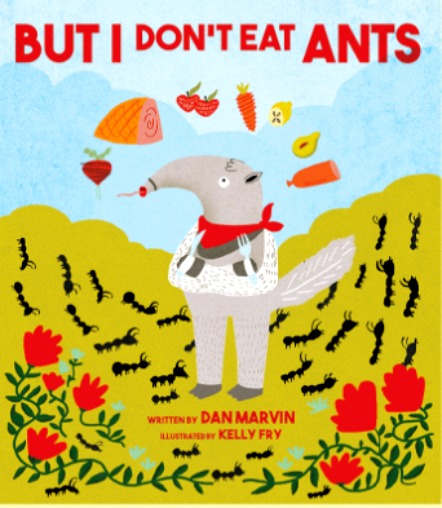 But I Don't Eat Ants Children's Book by Dan Marvin