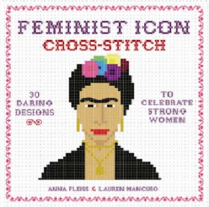 Feminist Icon Cross-Stitch Designs Book