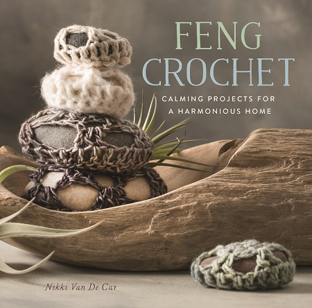Feng Crochet – Calming Projects for a Harmonious Home + Prize Pack Giveaway