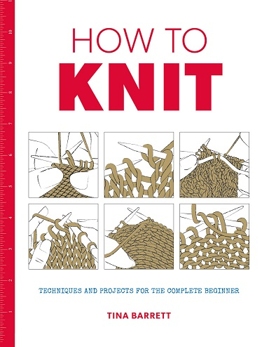 How to Knit Book – Techniques and Projects for the Beginner