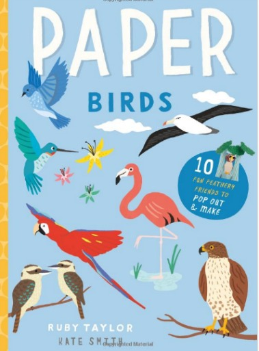 Paper Birds 10 Feathery Projects to Pop Out and Make