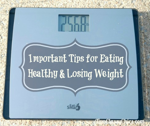 6 Important Tips for Eating Healthy and Losing Weight