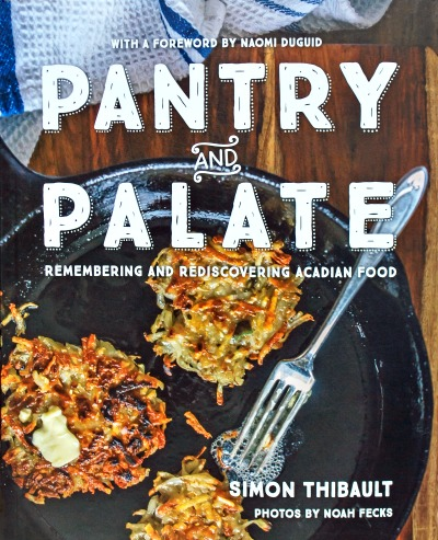 Pantry and Palate: Remembering and Rediscovering Acadian Food