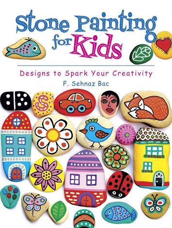Stone Painting for Kids Book – Designs to Spark Your Creativity